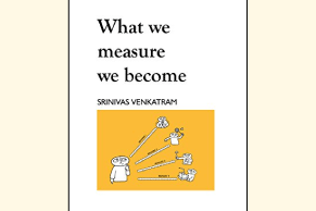What we measure we become